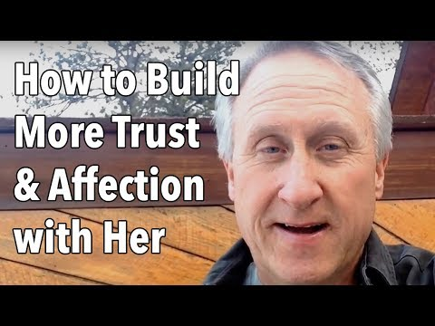 My Top Secret Tip to Build More Trust and Affection with Her