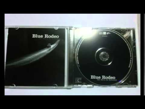 Blue Rodeo  - The seeker