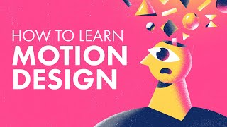 5 Tips for Learning Motion Design & Animation