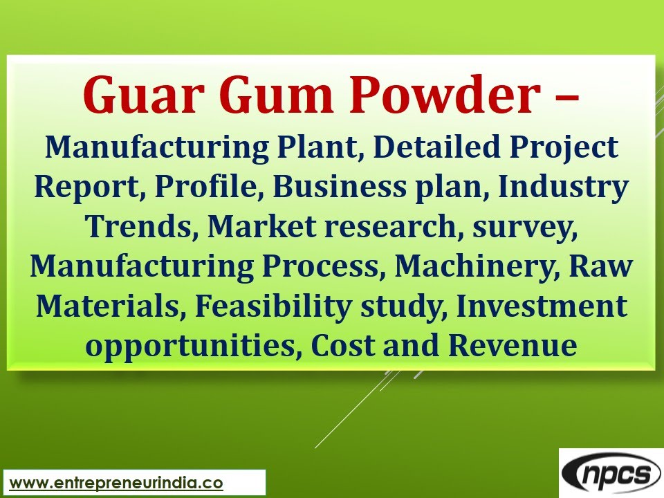 Guar Gum PowderManufacturing Plant Detailed Project Report Market