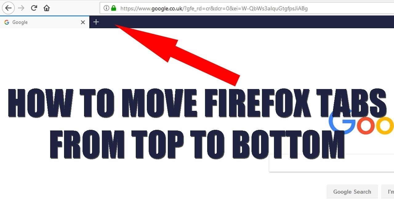 Firefox 57 How To Move Tabs Below Navigation Bar | Enable Tabs On Bottom