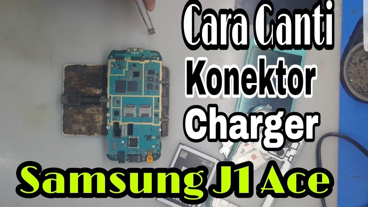 Cara Ganti Conector Cas Samsung J Ace Samsung J1 Ace Charging