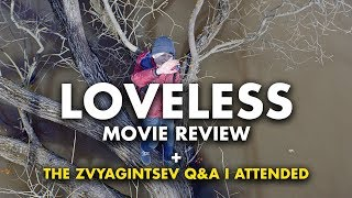 Loveless / Nelyubov (Movie Review + Meeting Zvyagintsev)