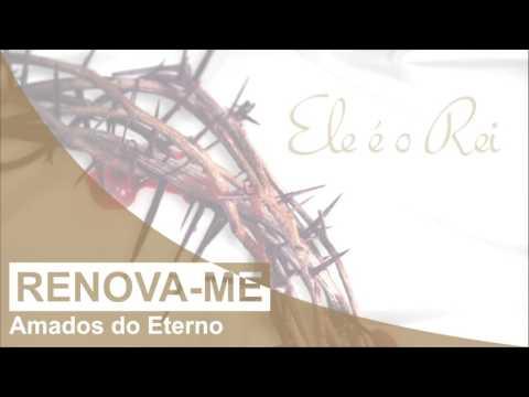 Amados do Eterno | Renova-me | CD Ele é o Rei (2012)