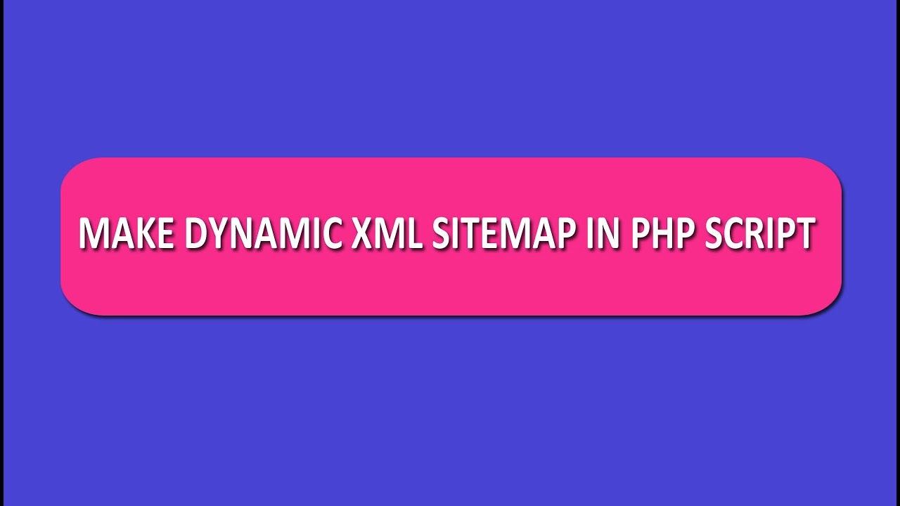 how to create dynamic xml sitemap in php youtube