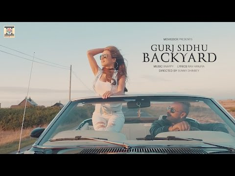 BACKYARD - OFFICIAL VIDEO (2017) - GURJ SIDHU