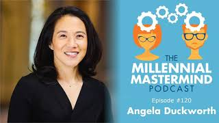 MMP 120 : Developing Grit and a Growth Mindset w/ Angela Duckworth