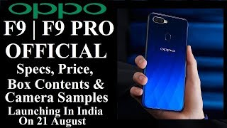 OPPO F9 | F9 PRO OFFICIAL Specs , Price , Box Contents & Camera Samples | Launch On 21 Aug In India