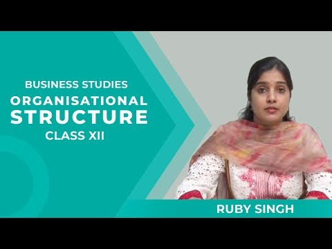Organisation Structure Class XII Business Studies by Ruby Singh