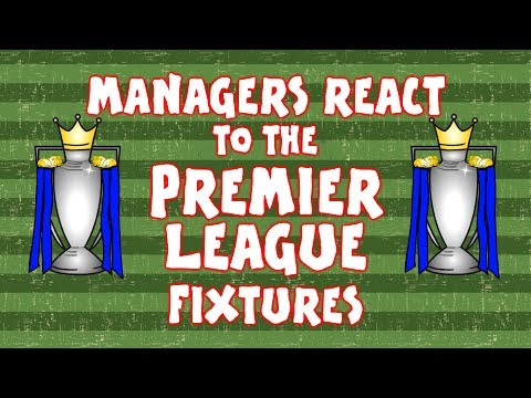 EVERY MANAGER reacts to the PREMIER LEAGUE FIXTURES! (2017/2018)