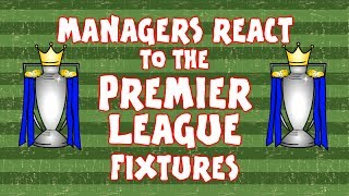 EVERY MANAGER reacts to the PREMIER LEAGUE FIXTURES 20172018