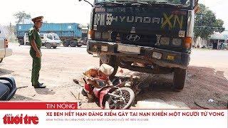Xe ben hết hạn đăng kiểm gây tai nạn khiến một người tử vong