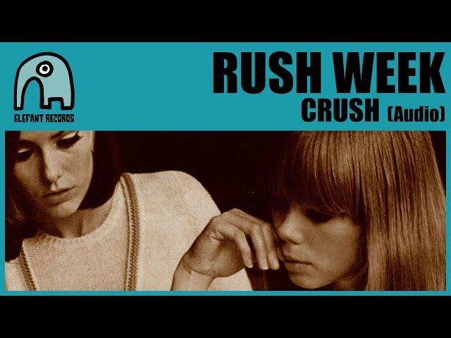 RUSH WEEK - Crush [Audio]