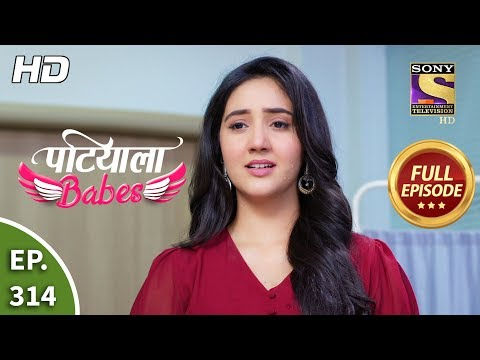 Patiala Babes - Ep 314 - Full Episode - 7th February, 2020