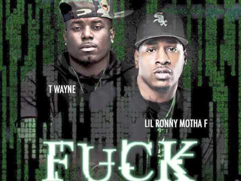 Lil Ronny MothaF ft T-Wayne - Fuck It Up (Official Audio)