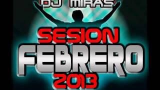 11.Sesion Febrero 2013 - Hipolito Dj & Dj Miras