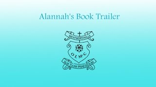 Alannah's Book Trailer