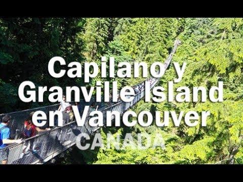 Capilano Bridge y Granville, en Vancouver - CANADA