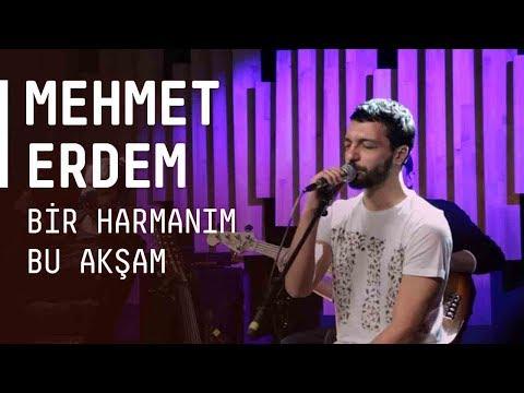 Mehmet Erdem - Bir Harmanım Bu Akşam /...