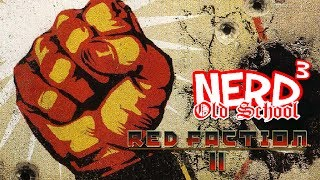 Nerd³ Old School - Red Faction II