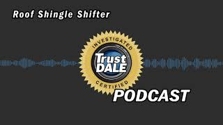 Roof Shingle Shifter- Podcast