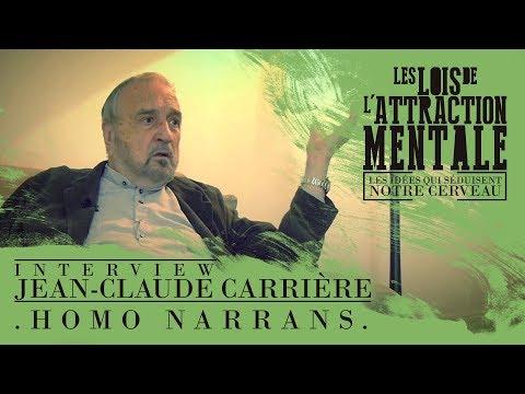 Jean Claude Carrière  Homo narrans Les lois de l'attraction mentale