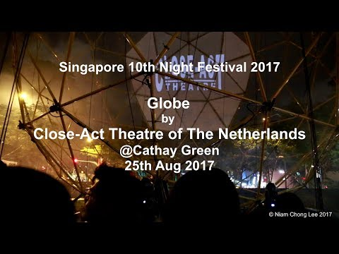 Singapore 10th Night Festival 2017 - GLOBE by Close-Act Theatre (The Netherlands)