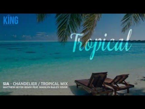 Sia - Chandelier ( Matthew Heyer Remix feat.  Madilyn Bailey Cover )