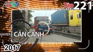 CAMERA CẬN CẢNH | Tập 221 FULL | Ùn tắc giao thông – Xe máy ngã – Thót tim – Năm học mới | 030917 🚙