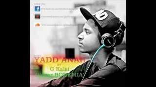 BOHEMIA YAAD ANAH FT G-KALSI NEW (2014)