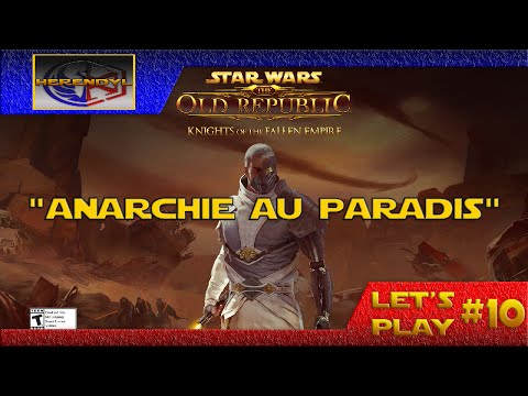 KOTFE - LET'S PLAY #10 (ANARCHIE AU PARADIS) | SWTOR FR