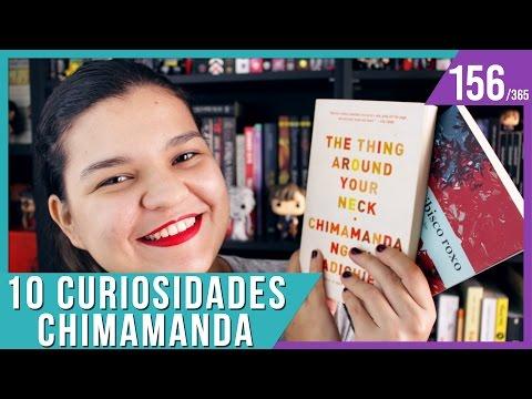 10 CURIOSIDADES: CHIMAMANDA NGOZI ADICHIE | Bruna Miranda #156