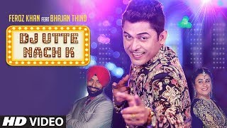Dj Utte Nach K Feroz Khan Free MP3 Song Download 320 Kbps
