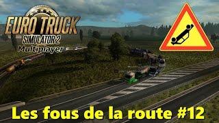 Euro Truck Simulator 2 Multiplayer | Les fous de la route #12