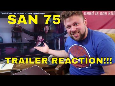 SAN 75 Trailer Reaction!!!