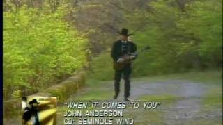 John Anderson - When It Comes To You (The Music Video)