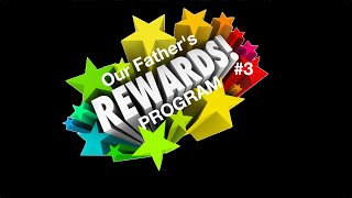 Our Father's Reward Program #3