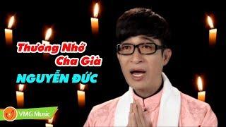 Thương Nhớ Cha Già | NGUYỄN ĐỨC | Music Video Official | Nhạc Phật Giáo Hay Nhất 2017