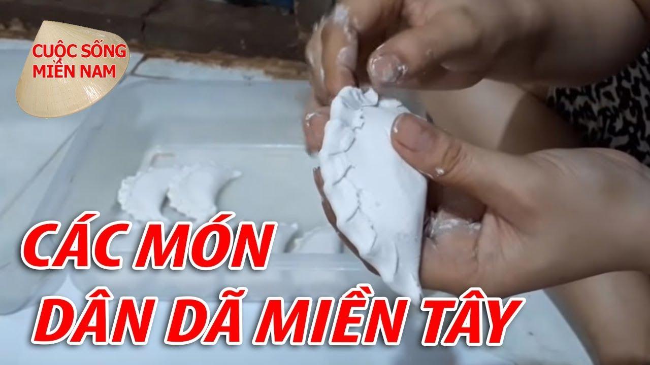 LÀM CÁC MÓN BÁNH MIỀN TÂY ( VIDEO TONG HOP - Phần 1)