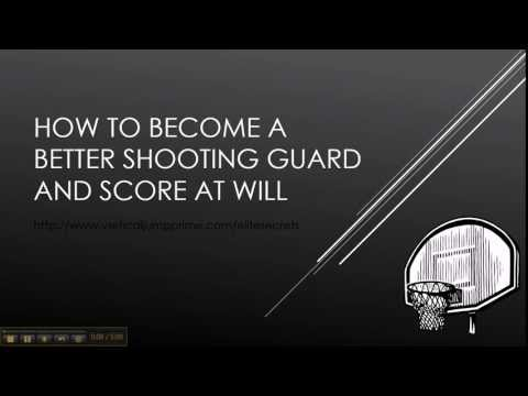 How To Become A Better Shooting Guard And Score At Will