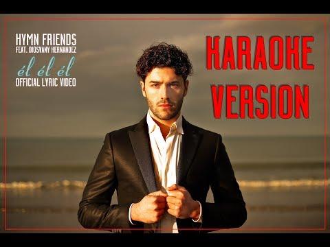 KARAOKE - ÉL ÉL ÉL (romantic salsa) - Hymn Friends feat. Diosvany Hernandez - HD