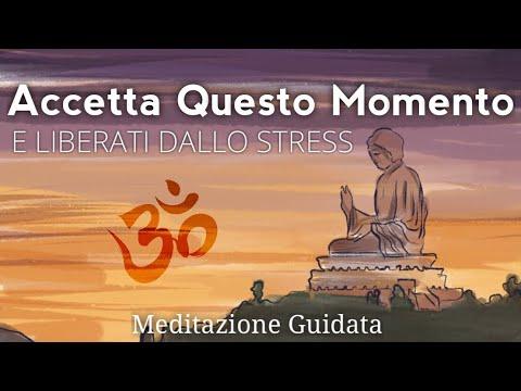 Accettazione e Consapevolezza - Meditazione Guidata Italiano