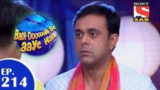 Badi Door Se Aaye Hain - बड़ी दूर से आये है - Episode 214 - 3rd April 2015