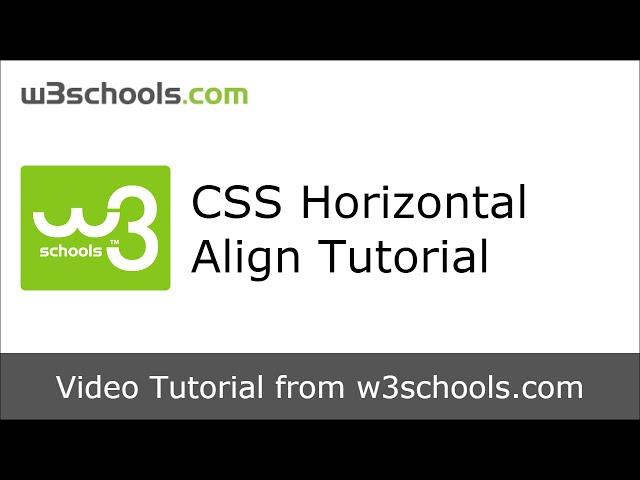 W3Schools CSS Horizontal Align Tutorial
