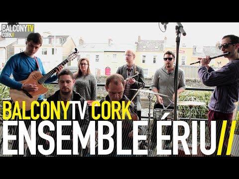 ENSEMBLE ÉRIU - 3 COLLEGE SQUARE (BalconyTV)