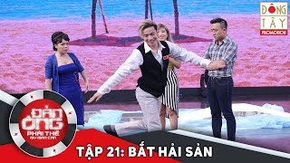 dan ong phai the  tap 21 - vong 3 bat hai san
