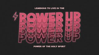 Power Up | The Gifts of the Holy Spirit | 06/20/21