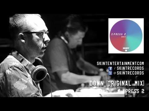 X-Press 2 - Down (Original Mix)