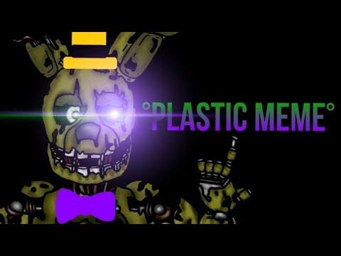 •Plastic Meme• (FNaF/OC'S/DC2) Ft. Adventure Of Spring Frez