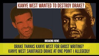 Drake Thanks Kanye West for GHOST WRITING? Kanye West Sabotaged Drake at One Point | Allegedly